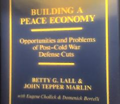 Betty Lall and John Tepper Marlin - Building a Peace Economy